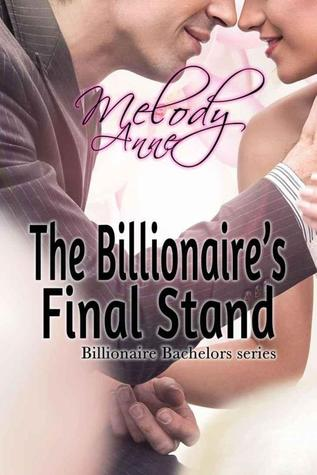 THE BILLIONAIRES FINAL STAND by MELODY ANNE