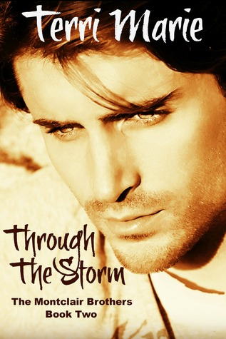 Through the Storm (The Montclair Brothers) #2